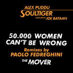 50.000 Women Can't Be Wrong/The Mover - Remixes By Paolo Fedreghini