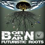 Futuristic Roots (Explicit)