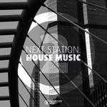 Next Station: House Music Vol 2