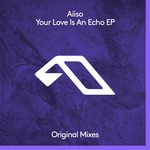 Your Love Is An Echo EP