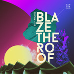 Blaze The Roof