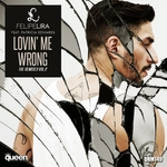 Lovin' Me Wrong (The Remixes Vol 2)