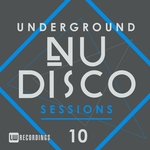 Underground Nu-Disco Sessions Vol 10
