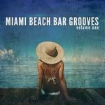 Miami Beach Bar Grooves Vol 1 (Sunny Deep House & Dance Grooves)