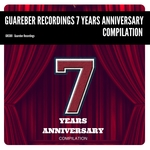 Guareber Recordings 7 Years Anniversary Compilation