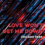 Love Won't Get Me Down