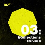 !K7 Kollections 03: The Club II
