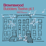 Brownswood Bubblers Twelve Part 1 (Gilles Peterson Presents)
