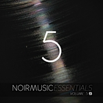 Noir Music Essentials Vol 5