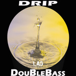 DOUBLEBASS - Drip (Front Cover)