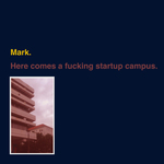 Here Comes A Fucking Startup Campus