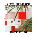 Suol Summer Daze 2017 Part 1