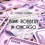 Bank Robbery In Chicago