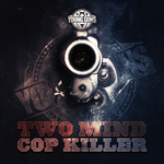 TWO MIND - Cop Killer (Front Cover)