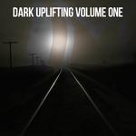 Dark Uplifting Vol 1