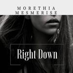 Morethia Mesmerise Right Down