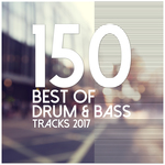 150 Best Of Drum & Bass Tracks 2017