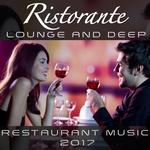 Ristorante Lounge And Deep - Restaurant Music 2017