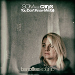SOM feat CARYS - You Don't Know Me (Gil) (Front Cover)