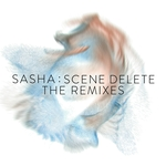 SASHA - Scene Delete: The Remixes (Front Cover)