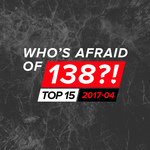 Who's Afraid Of 138?! Top 15: 2017-04