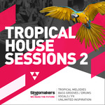 Tropical House Sessions Vol 2 (Sample Pack WAV/APPLE/LIVE/REASON)