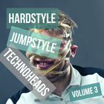 Hardstyle Jumpstyle Techno Heads Vol 3