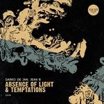 Absence Of Light & Temptations