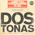 JOHNNYPLUSE & THE STORM TROOPERS OF LOVE - Dos Tonas (Juno Version) (Front Cover)