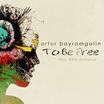 ARTUR BAYRAMGALIN feat ALINA AMINOVA - To Be Free (Front Cover)