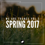 We Are Trance Vol 2 - Spring 2017