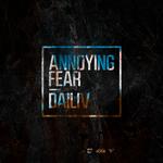 Annoying Fear