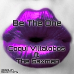 COQUI VILLALOBOS feat THE SAX MAN - Be The One (Front Cover)