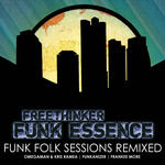 FREETHINKER FUNK ESSENCE - Funk Folk Sessions Remixed (Front Cover)