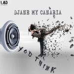 DJANE MY CANARIA - You Think (Front Cover)
