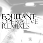 EQUITANT - Operative Remixes (Front Cover)