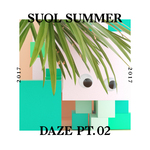 Suol Summer Daze 2017 Part 2