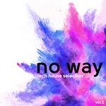 No Way Tech House Selection Vol 2