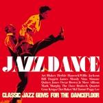 Jazz Dance: Classic Jazz Gems For The Dancefloor (remastered)