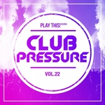 Club Pressure: The Progressive & Clubsound Collection Vol 22