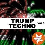 Trump Techno Vol 5
