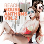 Beach House Anthems Volume 2