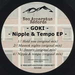 GOKI - Nipple & Tempo EP (Front Cover)
