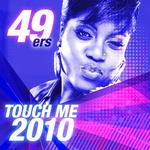 Touch Me 2010
