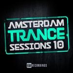 Amsterdam Trance Sessions Vol 10