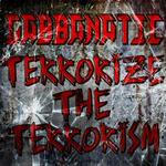 Terrorize The Terrorism