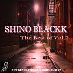 The Best Of Shino Blackk Vol 2