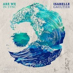 ISABELLE GAULTIER - Are We In Sync (Front Cover)
