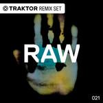 RAW 021 (Traktor Remix Sets)