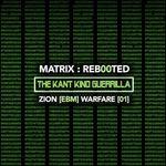 Matrix/Reb00ted - The Kant Kino Guerrilla - Zion (Ebm) Warfare (01)